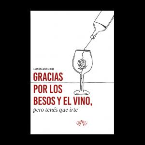 Gracias por los besos y el vino, pero tenés que irte