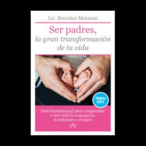 Ser padres, la gran transformación de tu vida (edición digital)